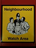 Neighbourhood watch sign! 320 x 285mm. Ali reflective!