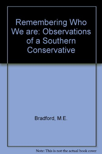 Remembering Who We Are: Observations of a Southern Conservative