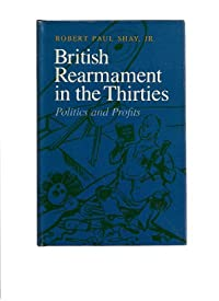 British Rearmament in the Thirties: Politics and Profits (Princeton Legacy Library) download ebook