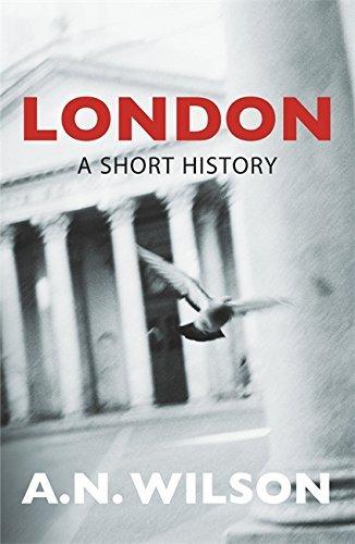 London: A Short History. A.N. Wilson by A N Wilson (2005-03-01)