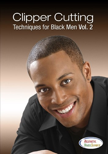 Clipper Cutting Techniques for Black Men Vol. 2