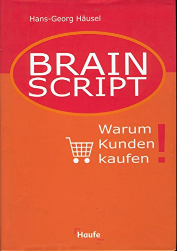 Häusel Hans-Georg, Brain Script - Warum Kunden kaufen!