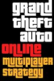 Grand Theft Auto V Online Multiplayer Guide