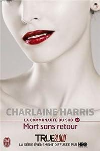 Mort sans retour-La communauté du Sud T12-Charlaine Harris