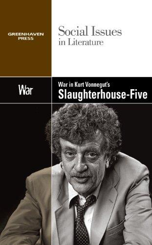 War in Kurt Vonnegut's Slaughterhouse-Five (Social Issues in Literature)