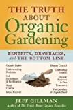 Search : The Truth about Organic Gardening: Benefits, Drawnbacks, and the Bottom Line [TRUTH ABT ORGANIC GARDE]