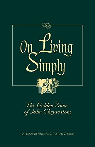 On Living Simply: The Golden Voice of John Chrysostom