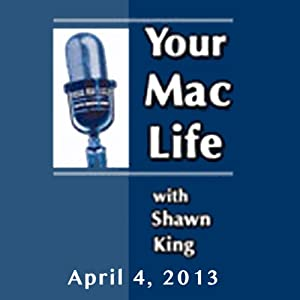 Your Mac Life, April 04, 2013 | [Shawn King]