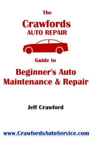 the crawford 39 s auto repair guide to beginner 39 s auto maintenance repair 12 easy chapters to. Black Bedroom Furniture Sets. Home Design Ideas