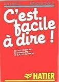 img - for C'est facile a dire! recueil d'exercices de grammaire et d'actes de parole book / textbook / text book