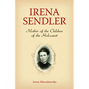 Irena Sendler: Mother of the Children of the Holocaust