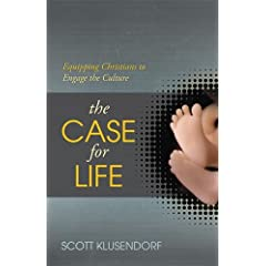 The Case for Life: Equipping Christians to Engage the Culture