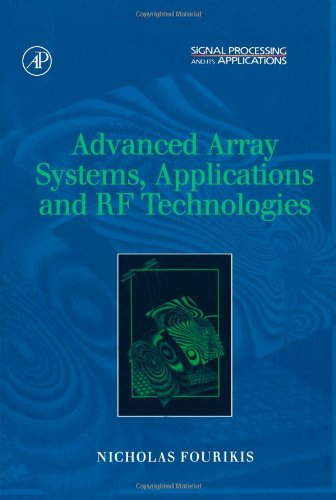 Advanced Array Systems, Applications And Rf Technologies (Signal Processing And Its Applications)