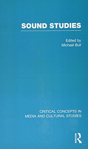 Sound Studies (Critical Concepts in Media and Cultural Studies)