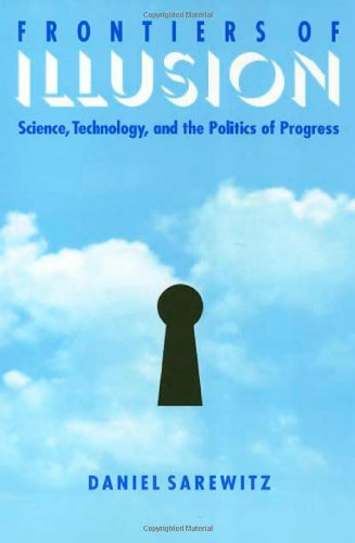 Frontiers Of Illusion: Science, Technology and the...