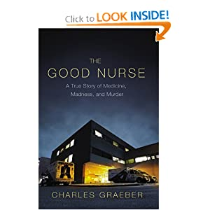 A True Story of Medicine, Madness, and Murder  - Charles Graeber