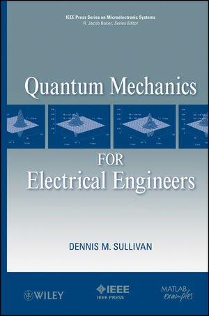 Quantum Mechanics For Electrical Engineers
