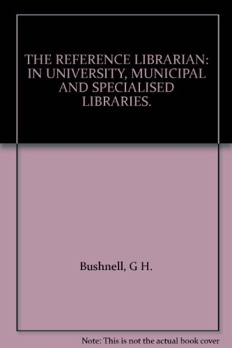The Reference Librarian: In University, Municipal And Specialised Libraries.