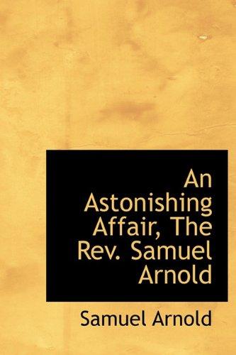 An Astonishing Affair, The Rev. Samuel Arnold
