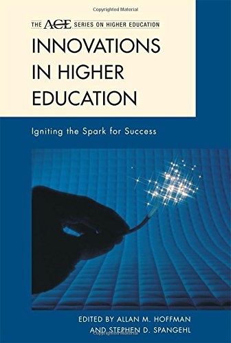 Innovations in Higher Education: Igniting the Spark for Success (The ACE Series on Higher Education)