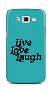 Amez Live Love Laugh Back Cover For Samsung Galaxy Grand 2 G7102