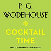 Cocktail Time: The Uncle Fred Series, Book 3 | P. G. Wodehouse