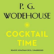 Cocktail Time: The Uncle Fred Series, Book 3 Audiobook by P. G. Wodehouse Narrated by Jonathan Cecil