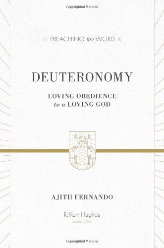 Deuteronomy: Loving Obedience to a Loving God, Ajith Fernando