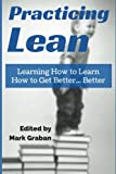 img - for Practicing Lean: Learning How to Learn How to Get Better... Better book / textbook / text book