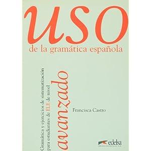 Uso De La Gramatica Espanola: Nivel Avanzado