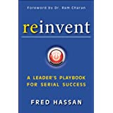 Reinvent: A Leader's Playbook for Serial Success ~ Fred Hassan