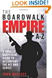 The Boardwalk Empire A-Z: A Totally Unofficial Guide to Accompany the Hit HBO Series