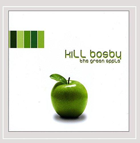 Kill Bosby - The Green Apple