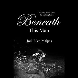 Beneath This Man | [Jodi Ellen Malpas]
