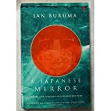 A Japanese Mirror: Heroes and Villains of Japanese Culture (Paperback) (0099389215) by Ian Buruma