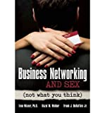 img - for [(Business Networking and Sex: Not What You Think )] [Author: Entrepreneur Press] [Jan-2012] book / textbook / text book