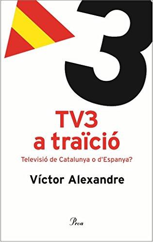 tv3-a-traicio-televisio-de-catalunya-o-despanya
