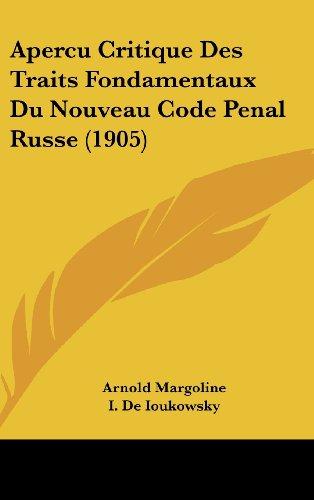 Apercu Critique Des Traits Fondamentaux Du Nouveau Code Penal Russe (1905)