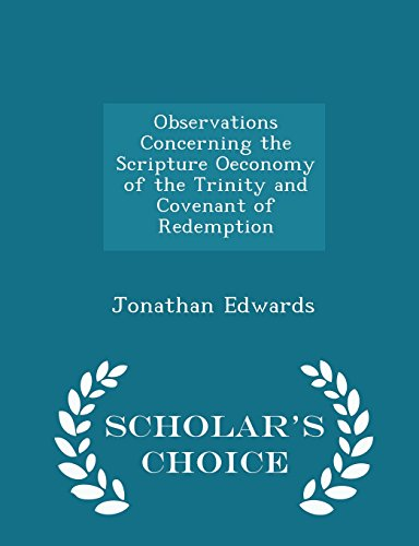 Observations Concerning the Scripture Oeconomy of the Trinity and Covenant of Redemption - Scholar's Choice Edition