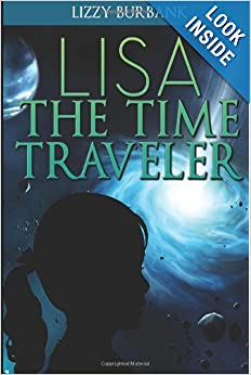 Download book Lisa The Time Traveler: An Exciting Mystery Story (for Children Ages 9-12)