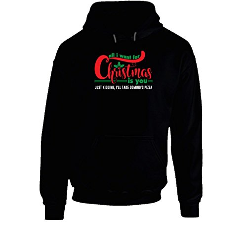 all-i-want-for-christmas-is-you-jk-dominos-pizza-funny-holiday-gift-hooded-pullover-m-black