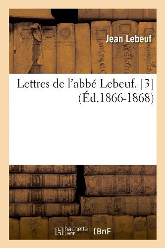 Lettres de L'Abbe Lebeuf. [3] (Ed.1866-1868) (Religion)