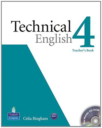 Technical english. Teacher's book-Test master. Per le Scuole superiori. Con CD-ROM: Technical English Level 4 Teacher's Book/Test Master CD-ROM Pack