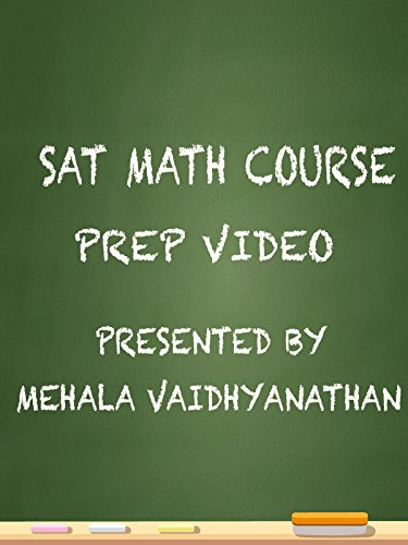 SAT Math Course Prep Video Presented by Mehala Vaidyanathan