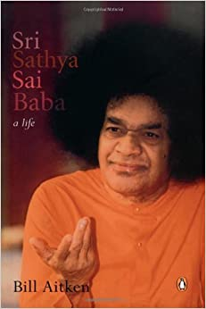 Sri Sathya Sai Baba a Life: Bill Aitken: 9780144000616