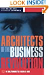 Architects of the Business Revolution...