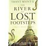 The River of Lost Footsteps: A Personal History of Burmaby Thant Myint-U
