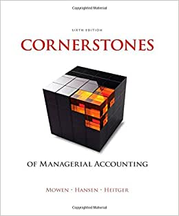 Cornerstones Of Managerial Accounting (Newest Edition)