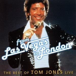 Tom Jones - From Las Vegas to London: Best of Tom Jones Live - Zortam Music