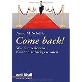 """Come back!: Wie Sie verlorene Kunden zur�ckgewinnenvon """"Anne M. Sch�ller"""""""